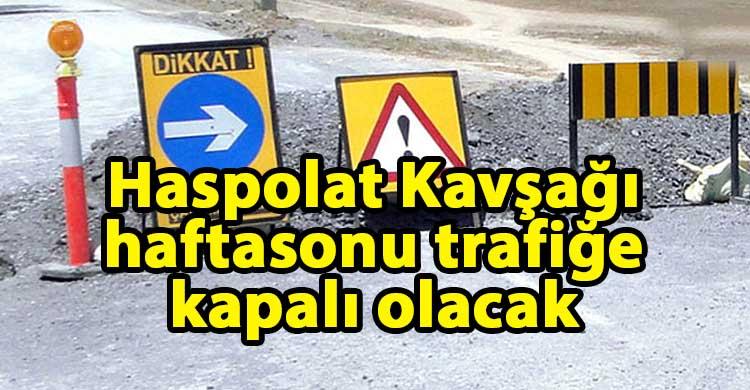 ozgur_gazete_kibris_Dikkat_Haspolat_kavsagi_kapali_olacak