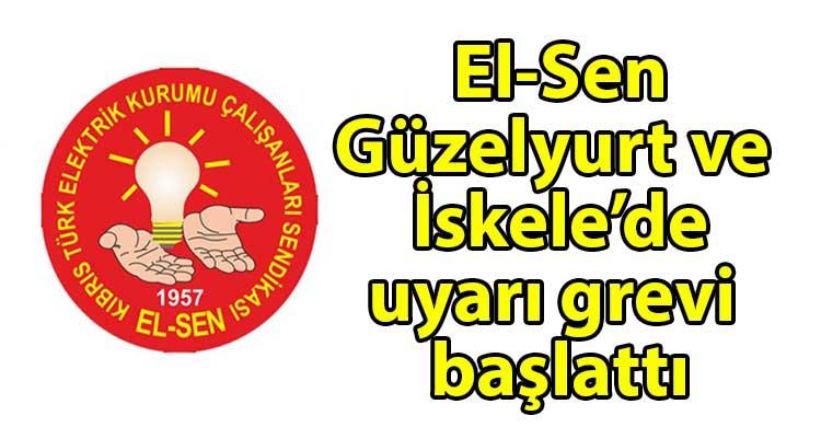 ozgur_gazete_kibris_El_Sen_Guzelyurt_ve_İskele_de_uyari_grevi_baslatti