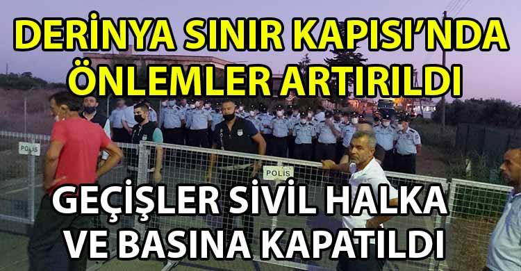 ozgur_gazete_kibris_Derinya_Sinir_Kapisi_nda_onlemler_artirildi
