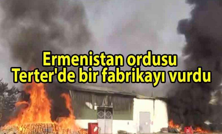 ozgur_gazete_kibris_Ermenistan_ordusu_Terter'de_fabrikayı_vurdu