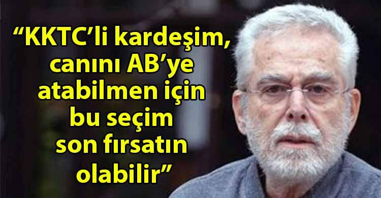 ozgur_gazete_kibris_Oran_Kibrisli_Turklere_seslendi_Bu_secim_son_firsatin_olabilir