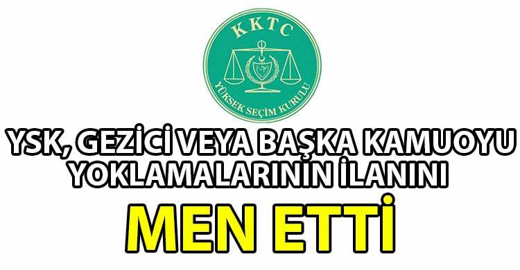 ozgur_gazete_kibris_YSK_kamuoyu_yoklamalarinin_ilanini_men_etti