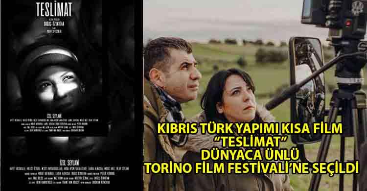 ozgur_gazete_kibris_Teslimat_Torino_Film_Festivali'ne_seçildi