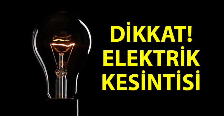 Hangi bölgelerde elektrik kesintisi olacak?
