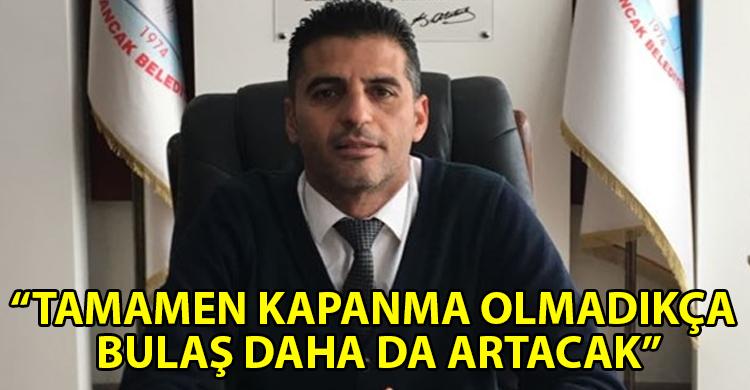 Alsancak Belediye Başkanı Ataser'den 'tam kapanma' çağrısı