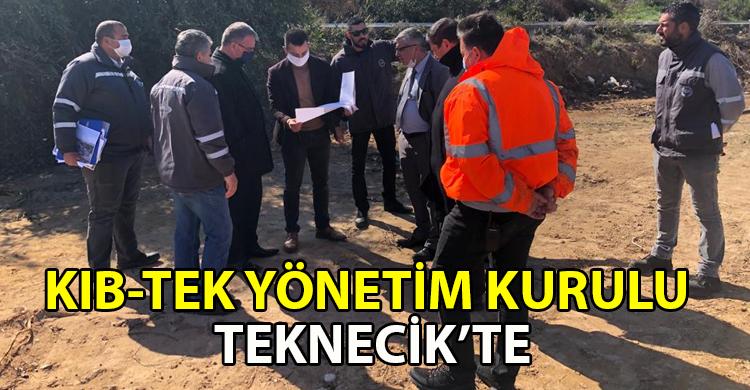 ozgur_gazete_kibris_KIB_TEK_Yonetim_kurulu_Teknecik_te_incelemelerde_bulundu