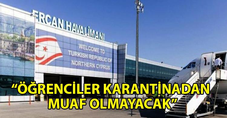 ozgur_gazete_kibris_Ulkeye_gelecek_yabanci_ogrencilere_diger_tum_yolculara_uygulanan_kurallar_uygulanacak