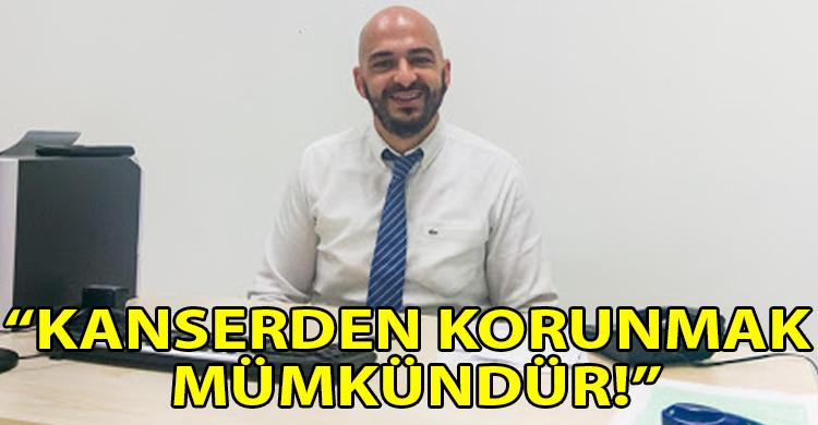 ozgur_gazete_kibris_Diker_Kanserden_yuzde_80_85_ihtimalle_kacinmak_mumkun