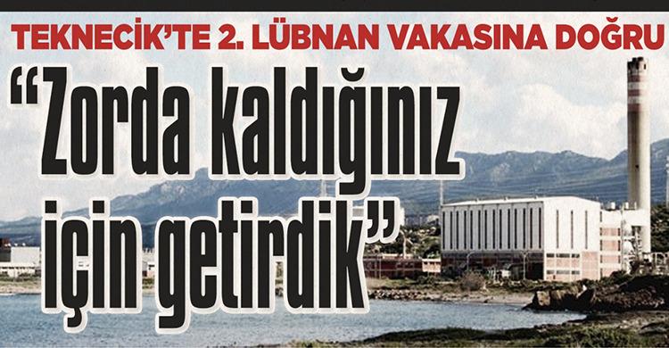ozgur_gazete_kibris_kib_tek_tpic_arikli_lubnan_beytur_dortyol_yakit_kirli_teknecik