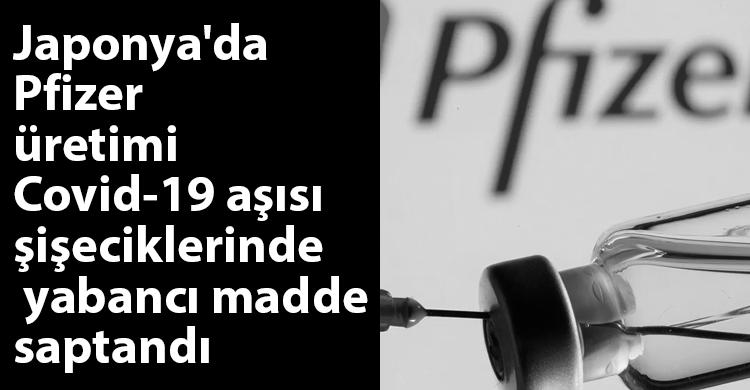 ozgur_gazete_kibris_pfizer_asi_sisecik_yabanci_madde